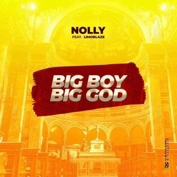 Nolly ft. Limoblaze – Big Boy Big God