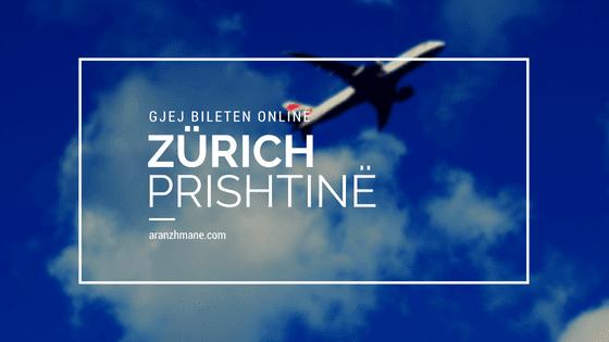 Zurich Prishtine: Cmimet e Biletave, Fluturime, Rezervime Online