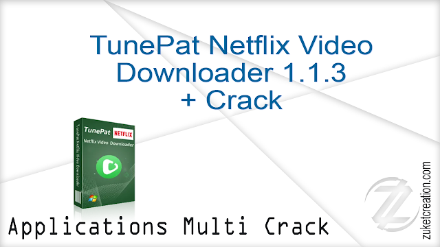 TunePat Netflix Video Downloader 1.1.3 + Crack