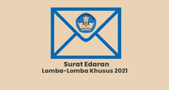 Surat Edaran Pemberitahuan Pelaksanaan Lomba-Lomba Pendidikan Khusus Tahun 2021
