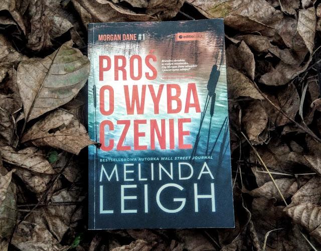 Wydawnictwo Editio Black: Melinda Leigh - Proś o wybaczenie