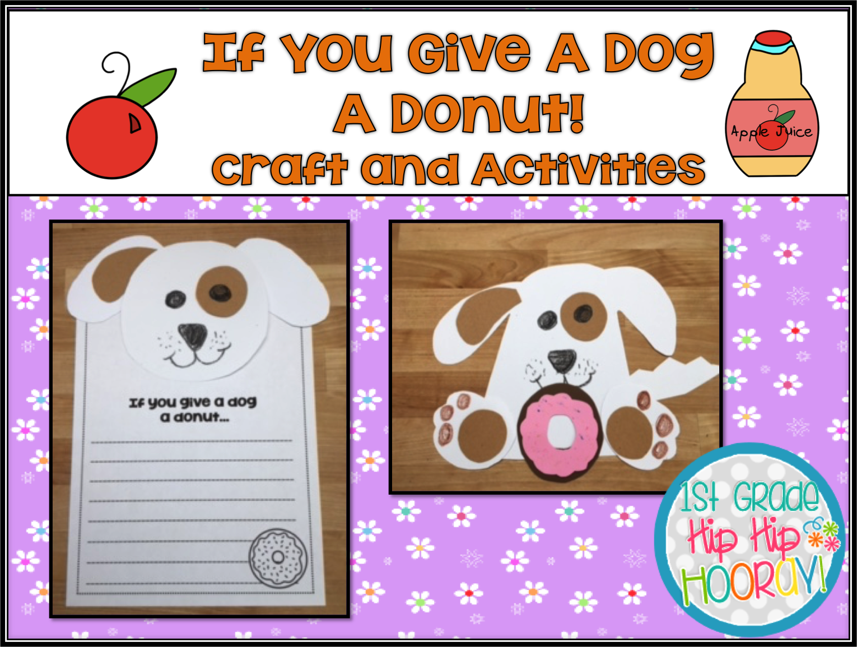 1st grade hip hip hooray if you give a dog a donut. Black Bedroom Furniture Sets. Home Design Ideas