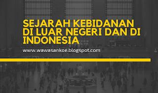 Sejarah Kebidanan di Luar Negeri dan di Indonesia