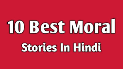 best Moral Stories In Hindi