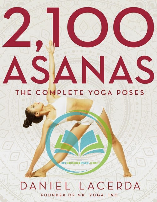 2100 Asanas: The Complete Yoga Poses by Daniel Lacerda Pdf Download