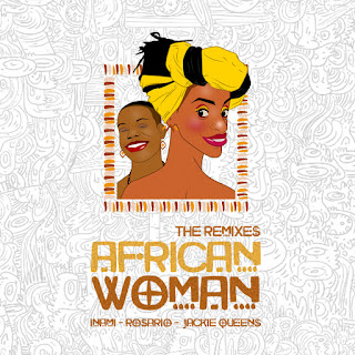Rosario Feat.  Inami, Jackie Queens -African Woman Remixes (DJMreja & Neuvikal Soule Instrumental)