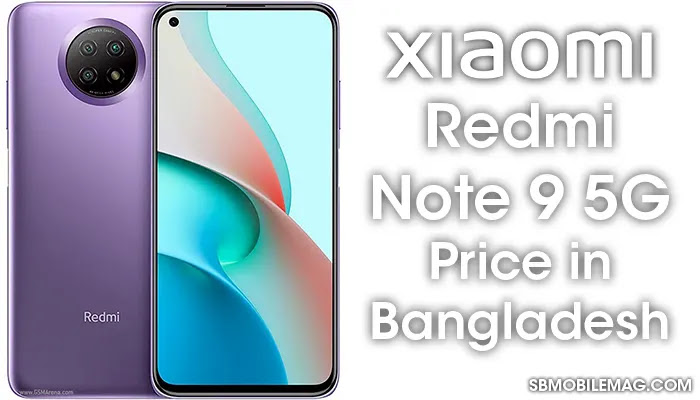 Xiaomi Redmi Note 9 5G, Xiaomi Redmi Note 9 5G Price, Xiaomi Redmi Note 9 5G Price in Bangladesh