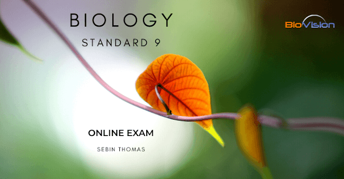 STANDARD 9 BIOLOGY - UNIT 1 ONLINE EXAM MALAYALAM AND ENGLISH MEDIUM