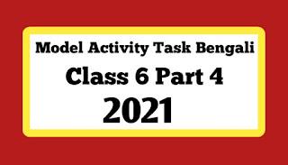 Class 6 Bengali Model Activity Task Part-4 New.l 2021