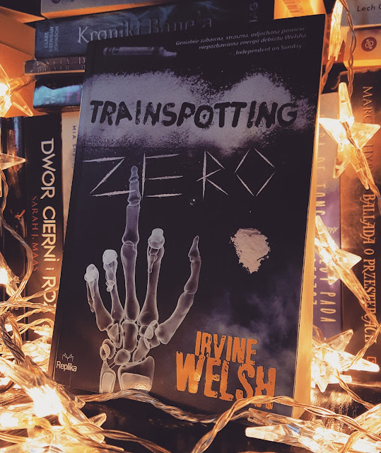 IRVINE WELSH - TRAINSPOTTING ZERO