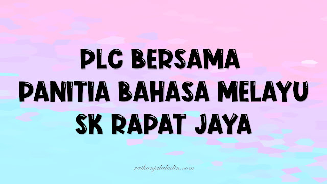 PLC Bersama Panitia Bahasa Melayu SK Rapat Jaya