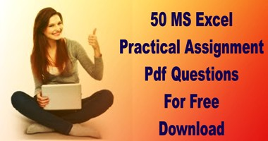 Download 50 MS Excel Practical Assignment Pdf Questions Free for Practice