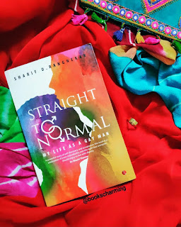 Straight to Normal: My Life as a Gay Man by Sharif D. Rangnekar