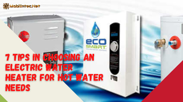 7 Tips In Choosing An Electric Water Heater For Hot Water Needs