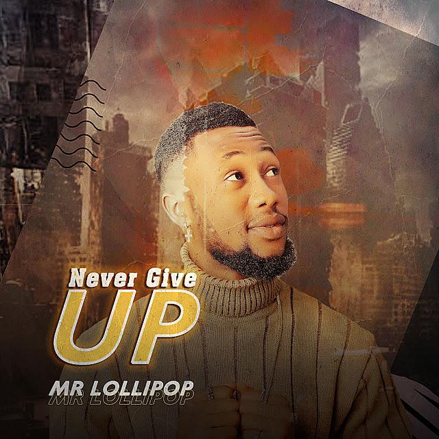 "Mr Lollipop - Never Give Up ""Album"""