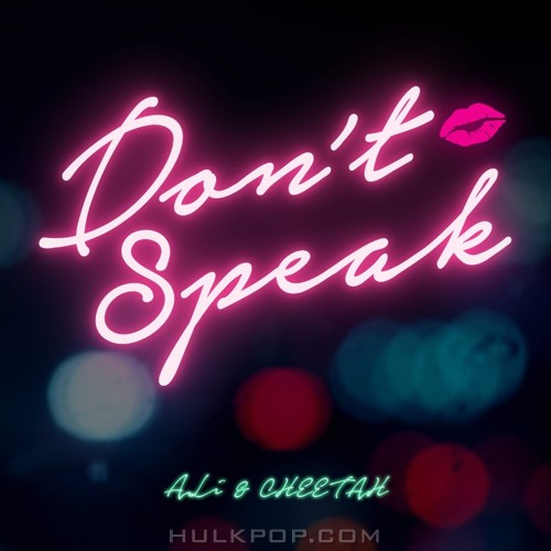 ALi, CHEETAH – Don`t Speak – Single