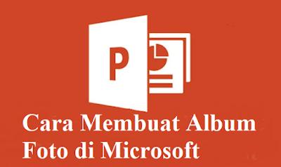 Cara Membuat Album Foto di Microsoft PowerPoint