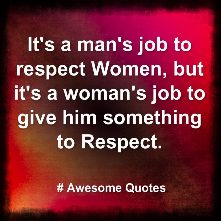 Quotes Related To Respect: Men Who Respect Women Quotes. QuotesGram