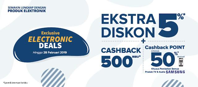 #Informa - #Promo Extra Diskon 5% + Cashback 500K di Kejutan Elektronic Deals (s.d 28 Feb 2019)