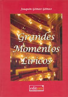 Grandes momentos líricos / Joaquín Gómez Gómez.