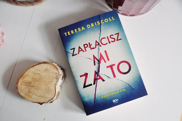 """Zapłacisz mi za to"" -  Teresa Driscoll"