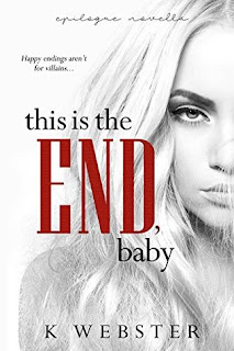 This is the End, Baby by K Webster