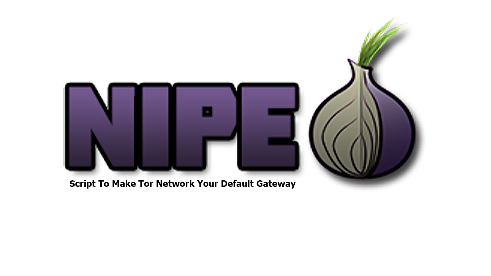 Nipe - Script To Make Tor Network Your Default Gateway