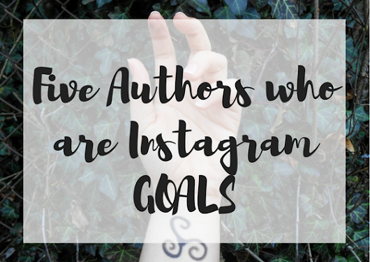 Five Authors Who are Instagram GOALS