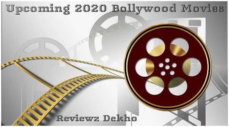 List of Bollywood films of 2020 | Upcoming 2020 Bollywood Movie List | Reviewz Dekho