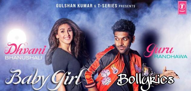 Baby Girl Lyrics & Download   Guru Randhawa & Dhvani Bhanushali