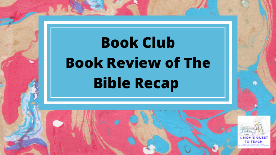 Text: Book Club: Book Review of The Bible Recap; background marble effect; logo of A Mom's Quest to Teach