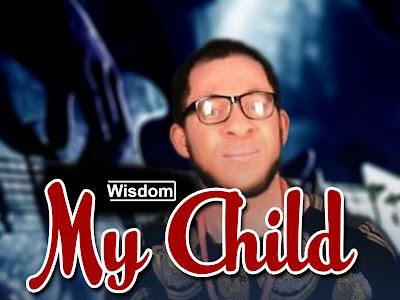 [Gospel] Wisdom _ My Child
