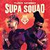 Supa Squad – Tudo Nosso (Álbum Completo)