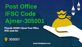 Post Office IFSC code Ajmer 305001