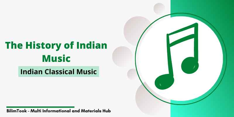 The History of Indian Classical Music - Indian Music