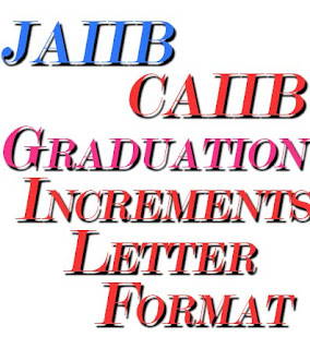 Detailed JAIIB, CAIIB, Graduation Increment Sanction Format for SBI employees