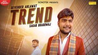 Trend Lyrics - Devender Ahlawat & Sagar Bharadwaj