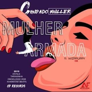 Chupado Muller feat Wizppuppy  - Mulher Armada