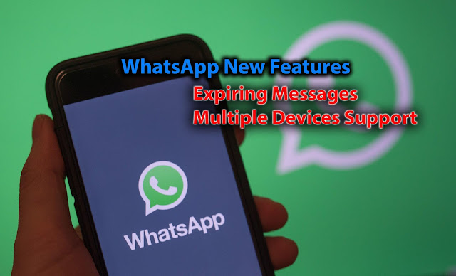 WhatsApp features update - Expiring messages plus Multiple Devices support