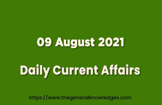 09 August 2021 Current Affairs Question and Answer in Hindi