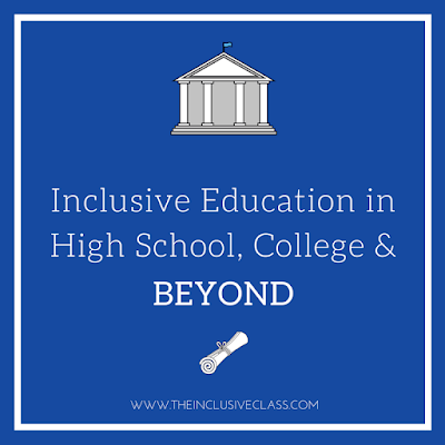 Inclusive Education in High School, College, and Beyond