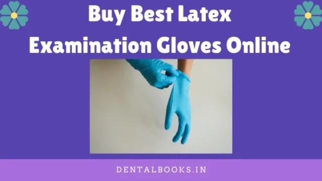 Buy Best Latex Examination Gloves Online
