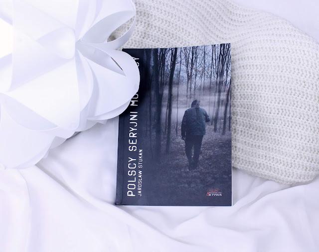 """""""Polscy seryjni mordercy"""" Jarosław Stukan"""