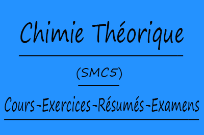 Chimie Théorique (SMC5) Cours // Td Et Exercices // Résumés // Examens