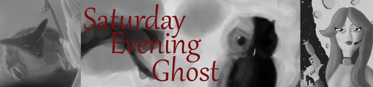 The Saturday Evening Ghost