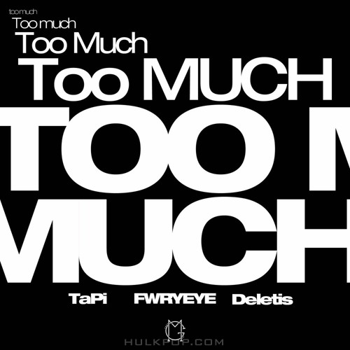 TaPi, FWRYEYE, Deletis – Too Much – Single