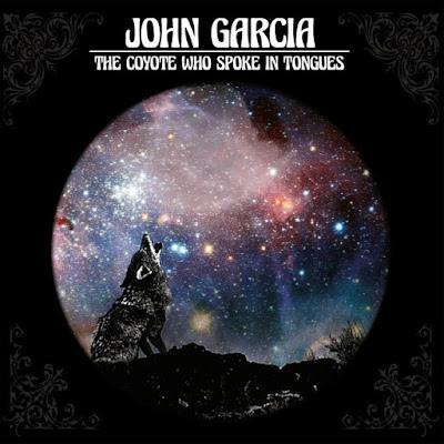 john-garcia-the-coyote-who-spoke-in-tongues-2017