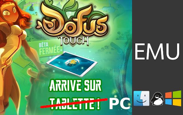 Installer Dofus Touch sur Pc Windows Mac os et linux