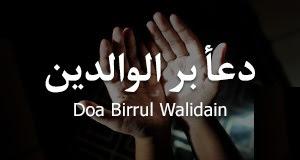 Kumpulan Doa Birul Walidain Lengkap Arab dan Artinya