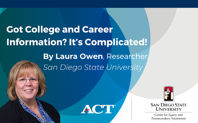 Got College and Career Information? It's Complicated! By Laura Owen, San Diego State University
